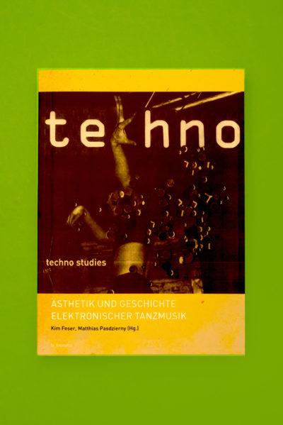 Techno Studies. Ästhetik und Geschichte Elektronischer Tanzmusik